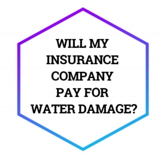 Will My Insurance Company Pay for Water Damage
